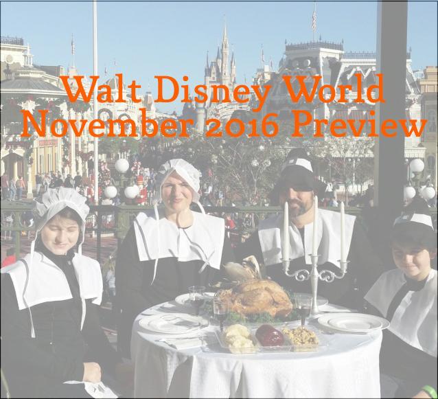 Walt Disney World November 2016 Preview